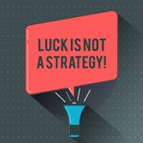 Le signe des textes montrant la chance n'est pas une stratégie Photo conceptuelle il n'est pas chanceux une fois prévu intentionn illustration libre de droits