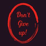 Le ` t de Don abandonnent ! le positif de motivation cite l'orange sur le fond foncé   graphique d'inspiration d'affiche Photo stock