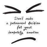 Le ` t de Don prennent une décision permanente pour votre émotion provisoire - citation de motivation drôle manuscrite illustration libre de droits