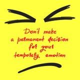 Le ` t de Don prennent une décision permanente pour votre émotion provisoire - citation de motivation drôle manuscrite Copie pour illustration de vecteur