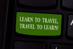 Le texte d'écriture de Word apprennent à voyager voyage à apprendre Concept d'affaires pour des voyages Make pour apprendre la no photo stock