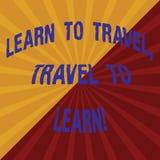 Le texte d'écriture de Word apprennent à voyager voyage à apprendre Concept d'affaires pour des voyages Make pour apprendre le no photo stock