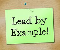 Lead By Example Indicates Directing Command And Guidance Royalty Free Stock Photos