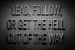 Lead, follow, or get the hell out of my way ! Stock Photos