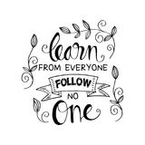 Learn from everyone follow no one. Inspirational quote Royalty Free Stock Photo