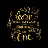 Learn from everyone follow no one. Inspirational quote Stock Photo