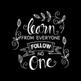 Learn from everyone follow no one. Inspirational quote Royalty Free Stock Images