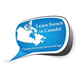 Learn French in Canada speech bubble for language schools. Learn French in Canada. Classes for every level and age -  speech bubble / sticker  / sign / icon with Stock Photos