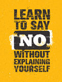 Learn To Say No Without Explaining Yourself. Inspiring Creative Motivation Quote. Vector Typography Banner. Design Concept Stock Image