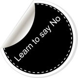 Learn to say no. Inspirational motivational quote. Simple trendy design. Black and white Royalty Free Stock Photos
