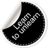 Learn to unlearn. Inspirational motivational quote. Simple trendy design. Black and white Stock Photography