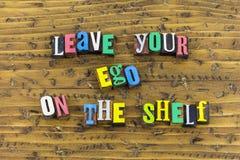 Leave ego attitude on shelf. Positive negative attitude leave your ego arrogance on shelf outside personality awesome charisma talent background letterpress stock image