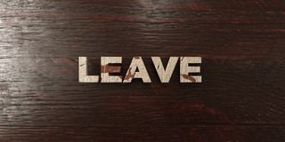 Leave - grungy wooden headline on Maple  - 3D rendered royalty free stock image. This image can be used for an online website banner ad or a print postcard Stock Images