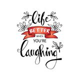 Leben besser wenn Sie ` bezüglich des Lachens Stockbild
