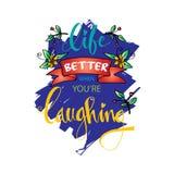 Leben besser wenn Sie ` bezüglich des Lachens Stockfotos