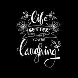Leben besser wenn Sie ` bezüglich des Lachens Lizenzfreie Stockfotos