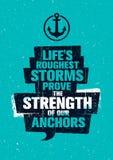 Leben ` s raueste Stürme prüfen die Stärke unserer Anker Anspornende kreative Motivations-Zitat-Schablone Lizenzfreie Stockfotos