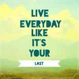 Lebhafttägliches wie sein Ihr letztes inspirierend Zitat auf Landschaftsbildhintergrund Lizenzfreie Stockbilder
