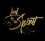 Led by the Spirit. Black and Gold Typography Art Poster Design Stock Photography