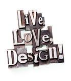Leef, houd van, ontwerp! Stock Foto