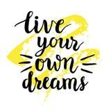 'Leeft de uw eigen dromen' kalligrafie Stock Foto's