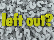 Left Out Words 3D Question Marks Lonely Behind Outsider Stock Photo