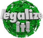 Legalize It Medical Marijuana Leaf Sphere Approve Vote. Marijuana leaves in a sphere or ball with words Legalize It to encourage voters or government politicians Stock Images