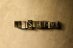 LEGISLATIVE - close-up of grungy vintage typeset word on metal backdrop. Royalty free stock illustration.  Can be used for online banner ads and direct mail Stock Photo
