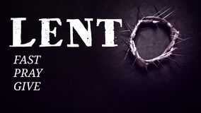 Free Lent Season,Holy Week And Good Friday Concepts - Text &x22;lent Fast Pray Give&x22; With Crown Of Thorns In Vintage Background Stock Photography - 173902672