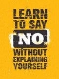Lernen Sie, zu sagen nein, ohne sich zu rechtfertigen Anspornendes kreatives Motivations-Zitat Vektor-Typografie-Fahne stock abbildung