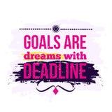 Les buts de citation d'affaires de motivation sont des rêves avec la date-butoir affiche Concept de construction illustration libre de droits