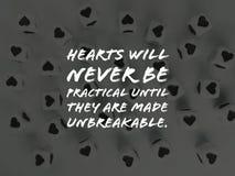 Les coeurs ne seront jamais pratiques jusqu'à ce qu'ils soient faits à citation inspirée incassable images stock