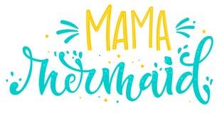 Les couleurs jaunes bleues de maman Mermaid remettent la citation de lettrage d'aspiration illustration stock