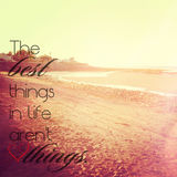 Les meilleures choses dans la vie ne sont pas des choses Photographie stock libre de droits