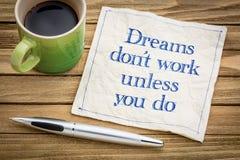 Les rêves ne fonctionnent pas à moins que vous Images stock