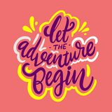 Let the adventure begin Phrase. Hand drawn vector lettering. Motivational quote. Isolated on pink background stock illustration