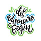 Let the adventure begin Phrase. Hand drawn vector lettering. Motivational quote. Modern brush. Isolated on white background stock illustration