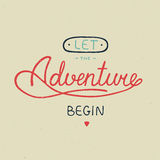 Let the adventure begin in vintage style. Vector card with hand drawn unique typography design element for greeting cards and posters. Let the adventure begin in vector illustration