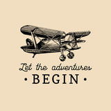 Let the adventures begin motivational quote. Vintage retro airplane logo. Hand sketched aviation illustration. Stock Images