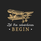 Let the adventures begin motivational quote. Vintage retro airplane logo. Vector hand sketched aviation illustration. Let the adventures begin motivational stock illustration