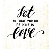 Let all that you do be done in love. Royalty Free Stock Images