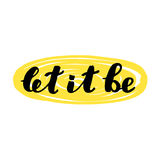 Let it be. Brush lettering. Stock Image
