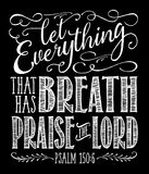 Let Everything that has Breath Praise the Lord on Black Stock Photos