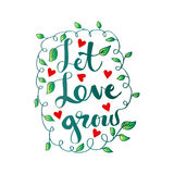 Let love grow. Hand lettering calligraphy Stock Photo