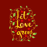 Let love grow. Hand lettering calligraphy Royalty Free Stock Image