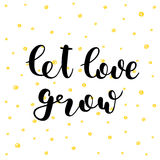 Let love grow. Lettering vector illustration. Let love grow. Hand lettering vector illustration. Inspiring quote. Motivating modern calligraphy. Can be used for Stock Images