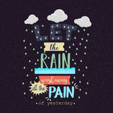 Let the rain wash away the pain motivation quotes poster text Royalty Free Stock Image