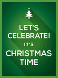 Let's Celebrate It's Christmas Time Typography Christmas background Royalty Free Stock Image