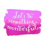 Let s do something wonderful-motivational quote, typography art. Stock Photo