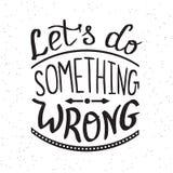 Let's do something wrong handwritten design Stock Images